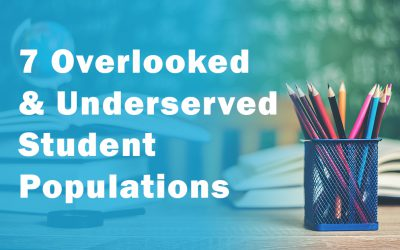 7 Overlooked & Underserved Student Populations